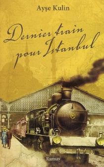 Dernier train pour Istanbul - AyseKulin