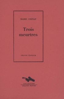 Trois meurtres - Marie Cosnay