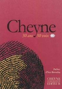 Cheyne, trente ans, trente voix : 1980-2010 -