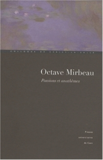 Octave Mirbeau, passions et anathèmes -