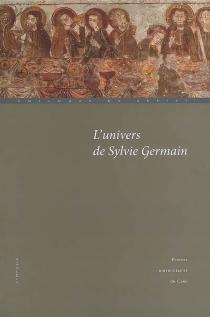 L'univers de Sylvie Germain : actes du colloque de Cerisy (22-29 août 2007) - Centre culturel international . Colloque (2007)