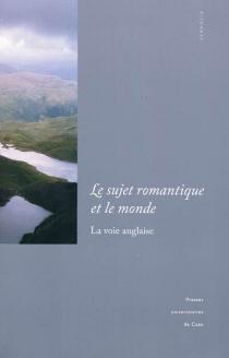 Le sujet romantique et le monde : la voie anglaise -