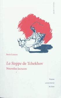 La steppe de Tchekhov : nouvelles lectures - BorisCzerny
