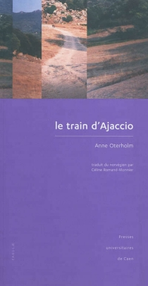 Le train d'Ajaccio - Anne Oterholm