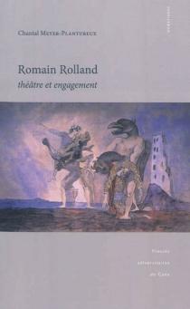 Romain Rolland : théâtre et engagement - ChantalMeyer-Plantureux