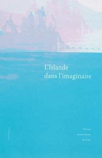 L'Islande dans l'imaginaire : actes du colloque de Caen, 21-22 novembre 2008 -