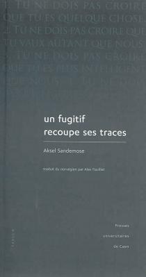Un fugitif recoupe ses traces : récit de l'enfance d'un meurtrier - AkselSandemose