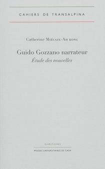 Guido Gozzano narrateur : étude des nouvelles - CatherineMiécaze-Ah Kong