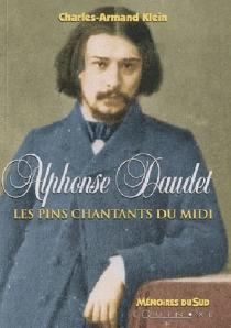 Alphonse Daudet : les pins chantants du Midi - Charles-ArmandKlein