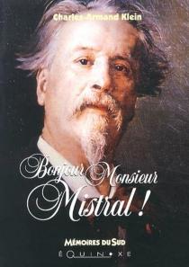 Bonjour monsieur Mistral - Charles-ArmandKlein