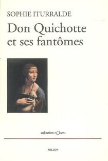 Don Quichotte et ses fantômes - SophieIturralde