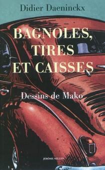 Bagnoles, tires et caisses - DidierDaeninckx