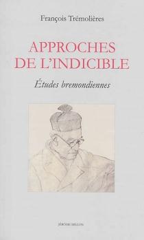 Approches de l'indicible : études bremondiennes - FrançoisTrémolières
