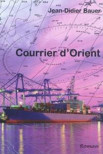 Courrier d'Orient - Jean-DidierBauer