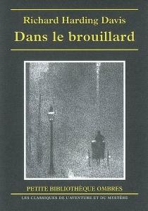 Dans le brouillard - Richard HardingDavis