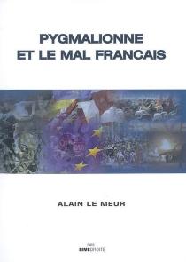 Pygmalionne et le mal français : roman contemporain - AlainLe Meur