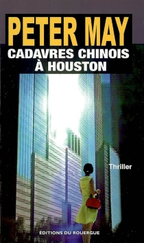 Cadavres chinois à Houston - Peter May