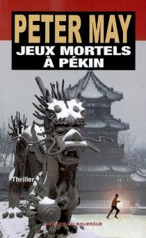 Jeux mortels à Pékin - PeterMay
