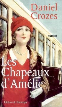 Les chapeaux d'Amélie - DanielCrozes