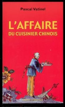 L'affaire du cuisinier chinois - PascalVatinel