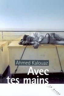 Avec tes mains - AhmedKalouaz
