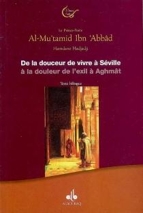 De la douceur de vivre à Séville à la douleur de l'exil à Aghmât - Muhammad Abu al-Qasim al-Mu'tamid ibn Abbad