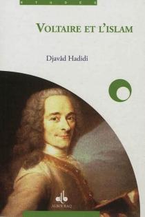 Voltaire et l'Islam - DjavadHadidi