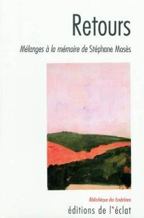 Retours : mélanges à la mémoire de Stéphane Mosès| Précédé de Liliane Klapisch : Port Bou -
