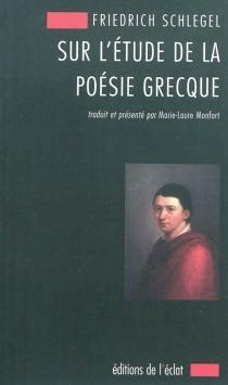 Sur l'étude de la poésie grecque : 1797 - Friedrich vonSchlegel