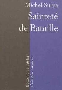 Sainteté de Bataille - MichelSurya