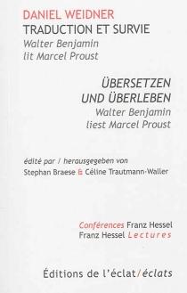 Traduction et survie : Walter Benjamin lit Marcel Proust  Übersetzen und Überleben : Walter Benjamin liest Marcel Proust - DanielWeidner