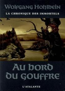 La chronique des immortels - WolfgangHohlbein
