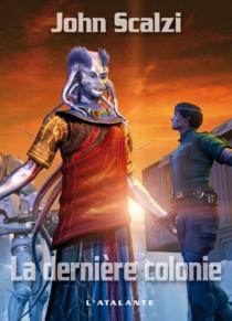 La dernière colonie - JohnScalzi