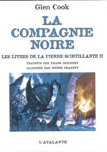 La Compagnie noire | Les livres de la pierre scintillante : 2e partie - GlenCook