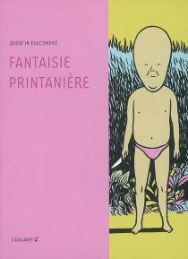 Fantaisie printanière - QuentinFaucompré