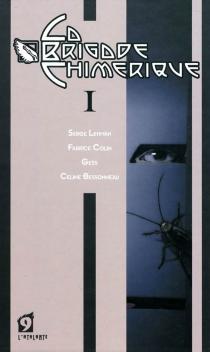 La brigade chimérique | Volume 1 - FabriceColin