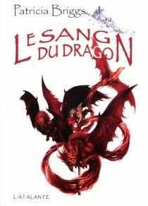 Le sang du dragon - PatriciaBriggs