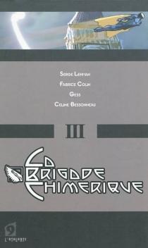 La brigade chimérique | Volume 3 - FabriceColin