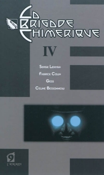 La brigade chimérique | Volume 4 - FabriceColin