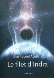 Le filet d'Indra - Juan MiguelAguilera