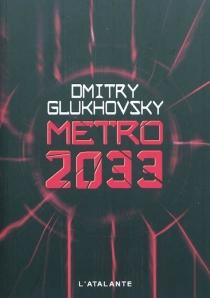 Métro 2033 - Dmitri AlekseevitchGloukhovski