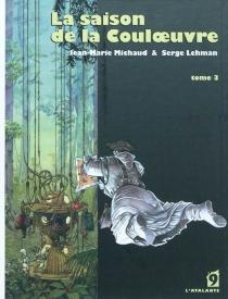La saison de la Couloeuvre - Jean-MarieMichaud