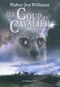 Le coup du cavalier - Walter Jon Williams
