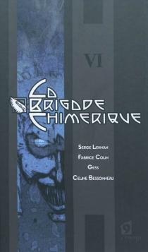 La brigade chimérique | Volume 6 - FabriceColin