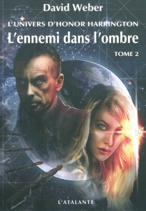L'ennemi dans l'ombre : l'univers d'Honor Harrington - David Weber