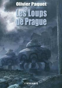 Les loups de Prague - OlivierPaquet