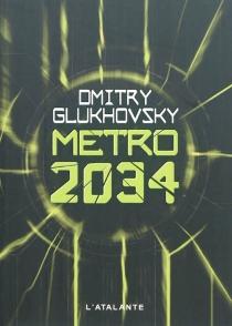 Métro 2034 - Dmitri AlekseevitchGloukhovski