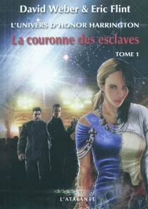 La couronne des esclaves : l'univers d'Honor Harrington - Eric Flint