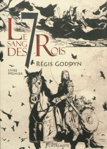 Le sang des 7 rois - RégisGoddyn