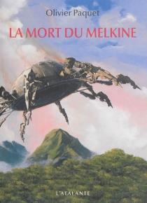 La mort du Melkine - OlivierPaquet